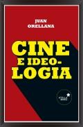 cine_e_ideología_juan_orellana